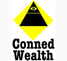 Conned Wealth Unisex T-Shirt