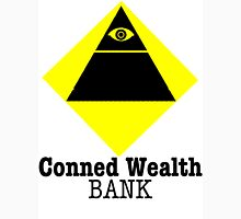 Conned Wealth Bank Unisex T-Shirt