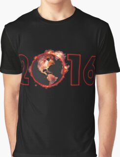 2016 is Fire Graphic T-Shirt