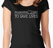 It's A beautiful Day To Save Lives Shirt Women's Fitted Scoop T-Shirt