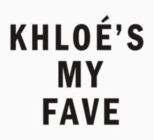 Khloe's my fave by ArabicTshirts