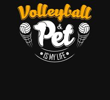 Volleyball and Pet is My Life Unisex T-Shirt
