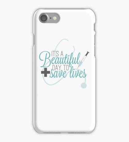 Greys Anatomy Beautiful Day - It's A beautiful Day To Save Lives  iPhone Case/Skin