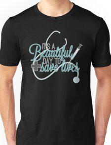 Greys Anatomy Beautiful Day - It's A beautiful Day To Save Lives  Unisex T-Shirt