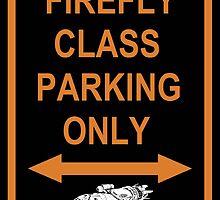FIREFLY PARKING ONLY by Radwulf