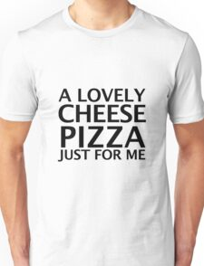 A Lovely Cheese Pizza Unisex T-Shirt