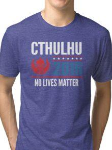 Cthulhu 2016 no lives matter Tri-blend T-Shirt