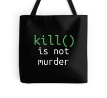 Funny geek quote: kill is not murder Tote Bag