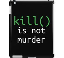 Funny geek quote: kill is not murder iPad Case/Skin