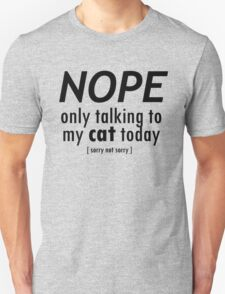 Nope Only Cat Unisex T-Shirt