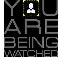 You Are Being Watched Admin Photographic Print