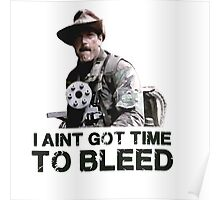 Predator I Aint Got Time To Bleed Poster