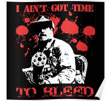 Predator I Aint Got Time To Bleed (Black) Poster