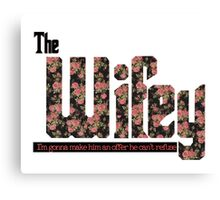 The Wifey Canvas Print