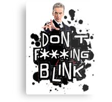 don't effing blink Metal Print