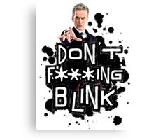 don't effing blink Canvas Print