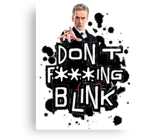 don't effing blink Canvas Print