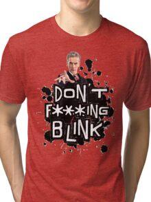 don't effing blink Tri-blend T-Shirt