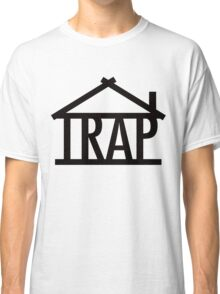 Trap house Classic T-Shirt