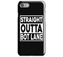 Straight Outta Bot Lane iPhone Case/Skin