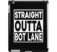 Straight Outta Bot Lane iPad Case/Skin