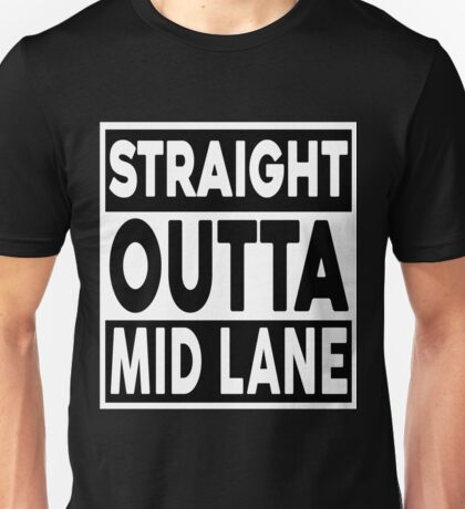 Straight Outta Mid Lane Unisex T-Shirt