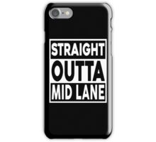 Straight Outta Mid Lane iPhone Case/Skin