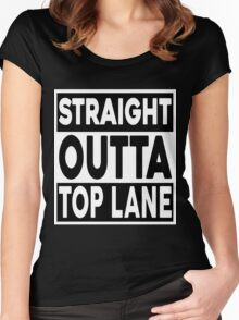 Straight Outta Top Lane Women's Fitted Scoop T-Shirt