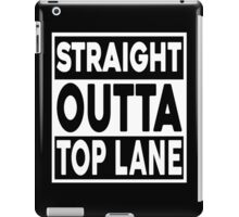 Straight Outta Top Lane iPad Case/Skin