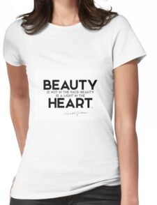 beauty is a light in the heart - khalil gibran Womens Fitted T-Shirt