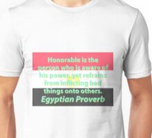 Honorable Is The Person - Egyptian Proverb Unisex T-Shirt