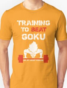 Training to beat Goku or at Least Krillin  - Training Insaiyan shirt -  MMA FIGHTING TRAINING T-SHIRT  Unisex T-Shirt