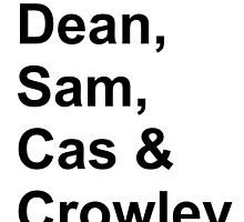 Dean, Sam, Cas & Crowley Supernatural by millwhy
