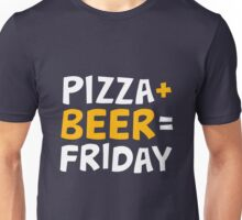 Pizza + beer = Friday. Funny design for happy Fridays. Unisex T-Shirt