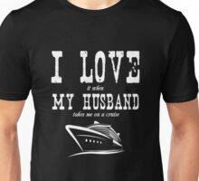 Husband - I Love It When My Husband Takes Me A Cruise T-shirts Unisex T-Shirt