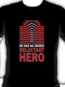 Reluctant Hero T-Shirt