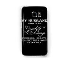 Husband - My Husband Is One Of My Greatest Blessings From God His Love Is A Gift That I Open Every Day T-shirts Samsung Galaxy Case/Skin