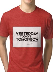 yesterday is but today's memory - khalil gibran Tri-blend T-Shirt
