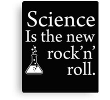 Science is the new rock 'n' roll Canvas Print