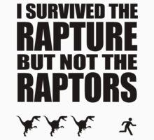 I Survived The Rapture - But Not The Raptors Kids Clothes