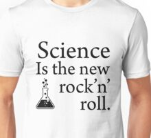 Science is the new rock 'n' roll  Unisex T-Shirt