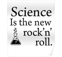 Science is the new rock 'n' roll  Poster