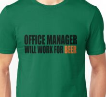 Office Manager will work for Beer Unisex T-Shirt