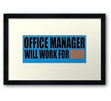 Office Manager will work for Beer Framed Print
