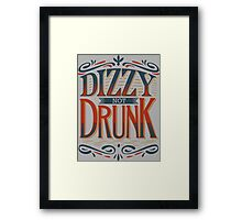 DIZZY NOT DRUNK Framed Print