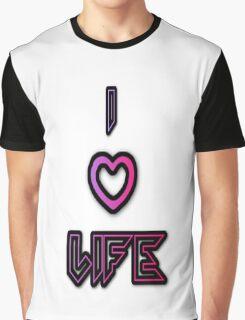 I love Life Graphic T-Shirt
