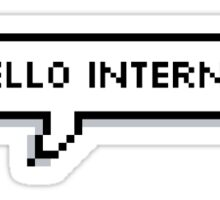 hello internet Sticker