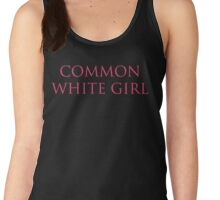 Common White Girl – Basic, Victoria's Secret Parody Women's Tank Top