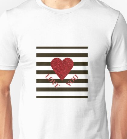 LOVE YOU Valentine Red glitter heart and black stripes for sweetheart. Valentine's Day. Valentine's day shiny with sparkles. Unisex T-Shirt