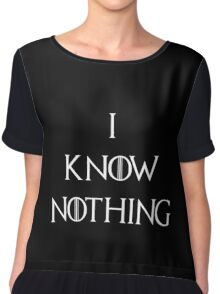 I Know Nothing Game of Thrones Chiffon Top